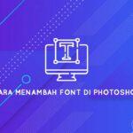 cara menambah jenis font di photoshop
