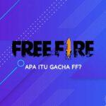 Apa itu Gacha FF