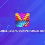 Bubble Legend 2021 Penghasil Uang