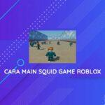 Cara Main Squid Game Roblox