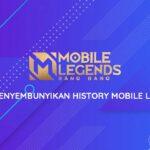 Cara Menyembunyikan History Mobile Legends